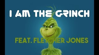 I Am The Grinch Feat Fletcher Jones