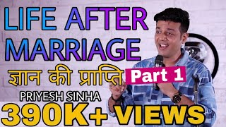 Life After Marriage | Gyan Ki Prapti | Stand Up Comedian Indian | Stand Up Comedy By Priyesh Sinha