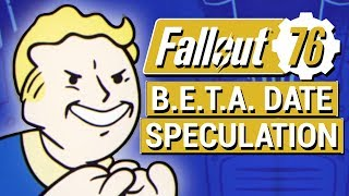 FALLOUT 76: When Is The B.E.T.A. Coming Out?? (Beta Release Date Speculation)