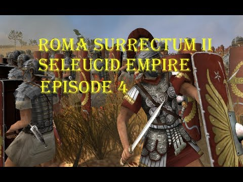 Let's Play: Roma Surrectum 2 (Rome: Total War Mod) - Episode 1 - Seleu