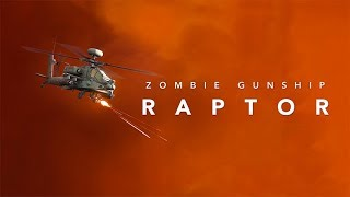 Zombie Gunship Raptor     Oculus Go + Gear VR