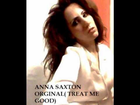 anna saxton own song treat me good