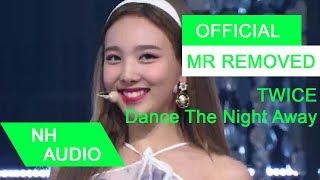 [MR Removed] TWICE (트와이스) - Dance The Night Away