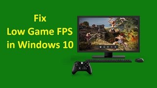 Fix Low Game FPS in Windows 10!! - Howtosolveit