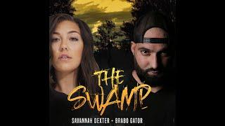 Savannah Dexter - The Swamp ft. Brabo Gator
