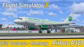 Microsoft Flight Simulator X Teil 1011 Toulouse - Finkenwerder | Germania Airbus A319 | Liongamer1