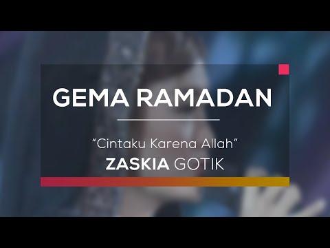 Zaskia Gotik - Cintaku Karena Allah (Gema Ramadan)