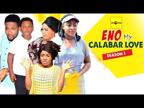 Eno My Calabar Love 1 - 2015 Latest Nigerian Nollywood Movies