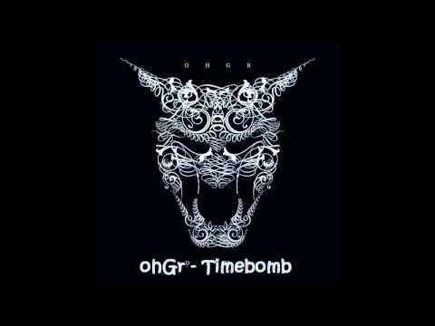 Ohgr - Timebomb video