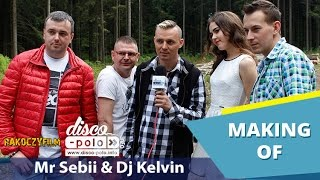 Mr Sebii & Dj Kelvin - Zwariowana - Making of