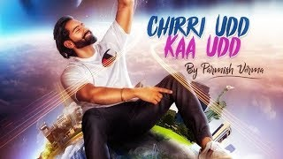 PARMISH VERMA - CHIRRI UDD KAA UDD (Official bass boosted) | New Song 2018 | Speed Records