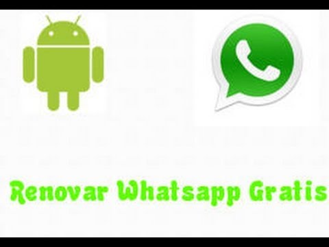 Renovar Whatsapp Gratis!! | Julio 2014 | Para SIEMPRE