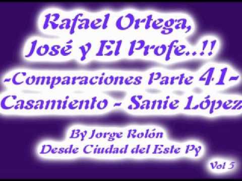 41 El Cabezon - Rafael Ortega el Profe y Jose - Casamiento Sanie Lopez - Comparaciones