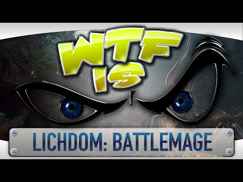 ► WTF Is... - Lichdom: Battlemage ?