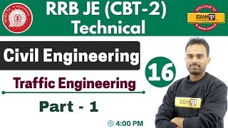 Class 16 ||#RRB JE (CBT - 2) Technical || Civil Eng. | By Ketan Sir  | Traffic Engineering (Part 2)