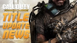 Call of Duty: Advanced Warfare - TITLE UPDATE INFORMATION - NEW PATCH COMING