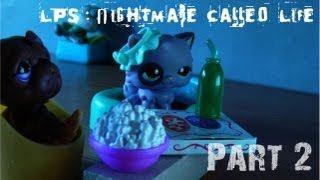 LPS: Nightmare Called Life - Part 2 [Life At Home]