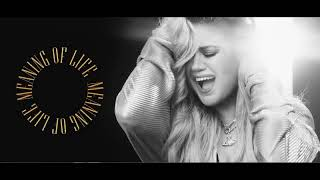 Kelly Clarkson Meaning Of Life Audio