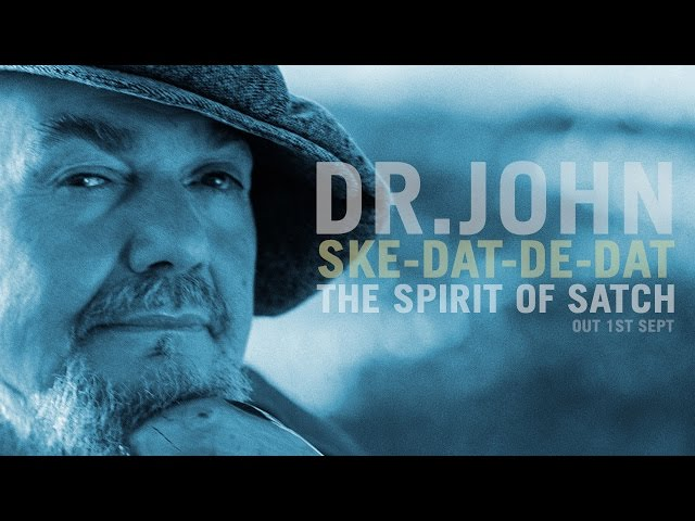 Dr. John - Ske-Dat-De-Dat The Spirit of Satch (album sampler)