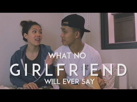 What No Girlfriend Will Ever Say