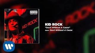 Watch Kid Rock Devil Without A Cause video