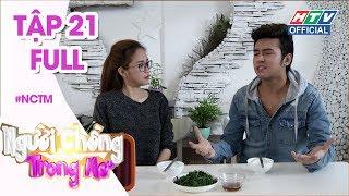 """HTV NGƯỜI CHỒNG TRONG MƠ   Cô út """"Gạo nếp gạo tẻ"""" bị chồng cấm uống trà sữa   NCTM #21 FULL"""
