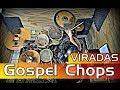 Download Viradas Gospel Chops  - AULA DE BATERIA MP3 song and Music Video