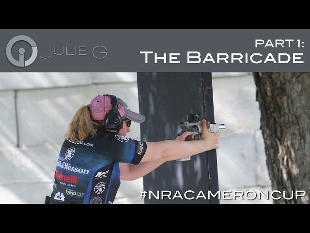 Gone SHOOTing: Julie Golob at NRA Cameron Cup: The Barricade   JulieG.TV