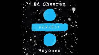 Download Lagu Beyonce & Ed Sheeran - Perfect (Remix) Gratis STAFABAND