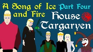 A Song of Ice and Fire: House Targaryen (Part 4 of 6)