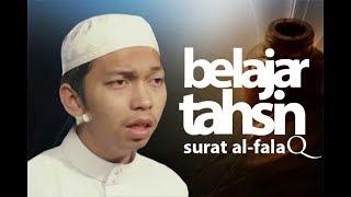 Belajar Tahsin: Surat Al-Falaq - Ustadz Abdurrahim bin Syamsuri Eps. 03/10