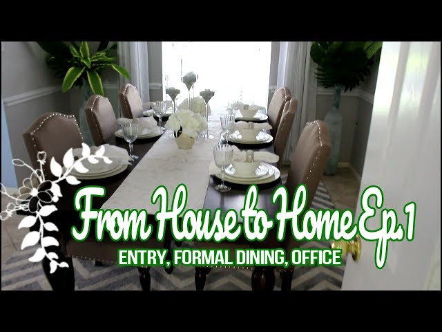 From House to Home Ep.1 Entry Formal Dining Office