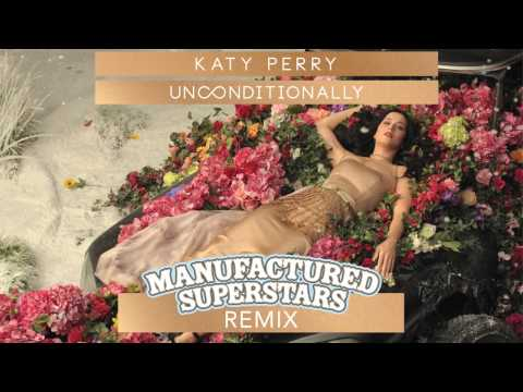 Katy Perry - Unconditionally (Manufactured Superstars Remix)