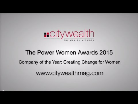 Citywealth Power Women Awards 2015 - Company of the Year: Creating Change for Women