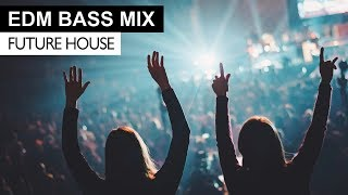 EDM BASS MIX - Future House & Bass Electro House Music