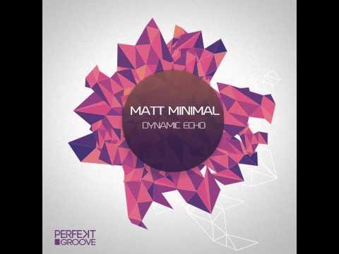 Matt Minimal - Dynamic echo  (Original Mix) Free Download