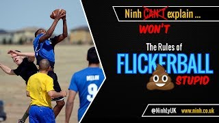 The Rules of Flickerball - THE WORST SPORT EVER INVENTED!