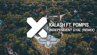 Kalash Ft. Pompis - Independent Gyal (#RE MY PROD Remix)