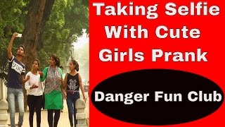 Taking Selfie With Cute Girls | Pranks in India 2016 - Shocking Reactions