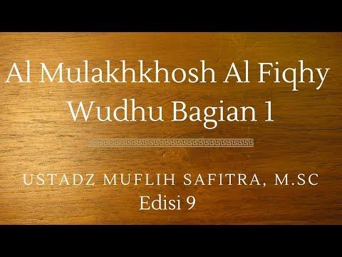 Ustadz Muflih Safitra - Al Mulakhkhosh Al Fiqhy 09 (Wudhu)