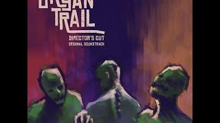 Organ Trail: Director's Cut: Full OST