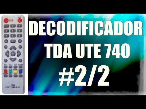 [PARTE 2 de 2] DECODIFICADOR TV DIGITAL TDA UTE 740