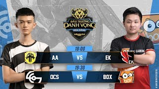 AA vs EK | OCS vs BOX - Đấu Trường Danh Vọng Mùa Đông 2018