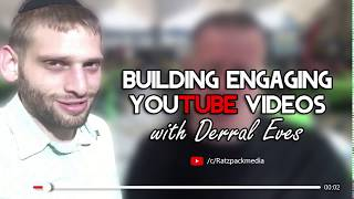 Building Engaging YouTube Videos with Derral Eves