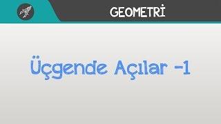 ÜÇGENDE AÇILAR -1 | Geometri | Hocalara Geldik