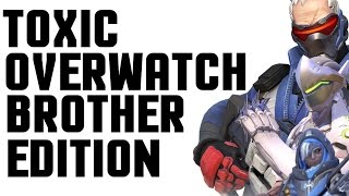 Toxic Overwatch Master Competitive | Brother Edition