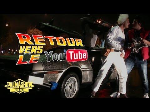 Retour vers le YouTube – Palmashow