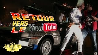 Retour vers le YouTube - Palmashow