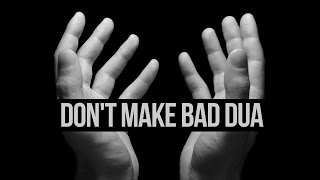 Don't Make Bad Dua – True Story – Bilal Assad