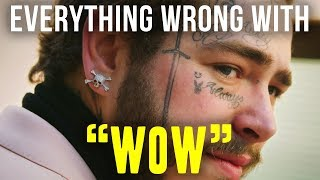 "Everything Wrong With Post Malone - ""Wow"""